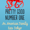 Thumbnail image for Pretty Good Number One: An American Family Eats Tokyo (Giveaway!!)