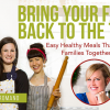 Thumbnail image for Bring Your Family Back to the Table