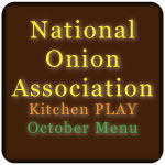 National Onion Association Kitchen Play October Menu