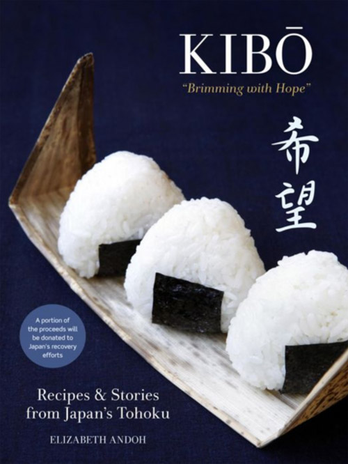 Kibo a cookbook by elizabeth andoh full of hope for the future of kibo brimming with hope recipes stories from japans tohoku forumfinder Gallery
