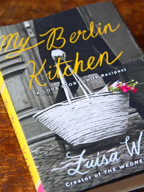 My Berlin Kitchen, by Luisa Weiss