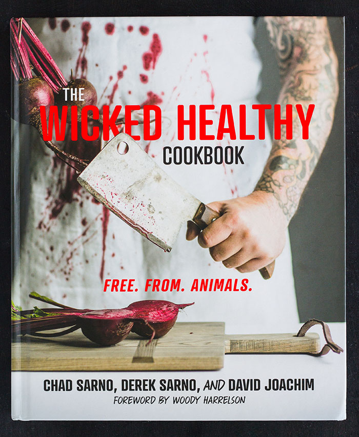 Wicked Healthy Cookbook by Chard Sarno, Derek Sarno, and David Joachim